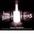 ヴラディーミル・フェドセーエフ/Mahler: Symphony No 5 [CR991070]
