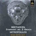 Beethoven: Symphony No.3; Verdi: La Forza del Destino Overture; Skalkotas: 4 Greek Dances / Dmitri Mitropoulos, New York Philharmonic