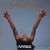 Funkadelic/Free Your Mind [Remaster][CDSEWM212]