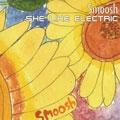 Smoosh/シー・ライク・エレクトリック[PCD-23562]