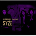 SYZE/UPPER NIGHT Revisited<完全生産限定盤>[GOODLOV-021]