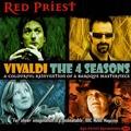 レッド・プリースト/Red Priest's Vivaldi -The 4 Seasons; A.Corelli : Christmas Concerto Op.6-8[RP003]