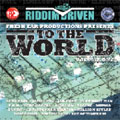 Riddim Driven : To The World[VP2387]