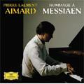 ピエール=ロラン・エマール/Hommage a Messiaen -8 Preludes, Catalogue d'Oiseaux -La Bouscarle, L'Alouette Lulu, etc / Pierre-Laurent Aimard(p)[4777452]