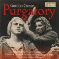 G.Crosse: Purgatory (1974) / Michael Lankester(cond), Royal Northern College of Music Orchestra & Chorus, Peter Bodenham(T), etc