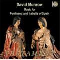 デイヴィッド・マンロウ/フェルディナンド5世とイザベラ女王期のスペイン音楽[SBT1251]