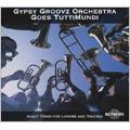 Gypsy Groovz Orchestra Goes TuttiMundi/ナイト・トレイン・フォー・ラヴァーズ&シーヴス [NWR-5122]