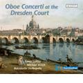 クセニエ・レフラー/Oboe Concerti at the Dresden Court - J.G.Pisendel, J.F.Fasch, G.Valentini, etc / Xenia Loffler, Michael Bosch, Batzdorfer Hofkapelle, etc [ACC24202]
