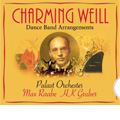 Max Raabe/Charming Weill -Dance Band Arrangements: Mile after Mile, Bilbao-Song, Stay Well, etc (6/2000)  / Max Raabe(vo), Das Palast Orchester<初回生産限定盤>[88697279652]