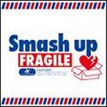 Smash UP/FRAGILE[EKRM-1081]