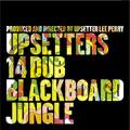 The Upsetters/14・ダブ・ブラックボード・ジャングル [PCD-25103]