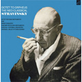 Octet to Orpheus...The Neo Classical - Stravinsky Conducts Stravinsky