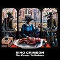 King Crimson/ザ・パワー・トゥ・ビリーヴ [IECP-10048]