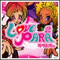 LOVE PARA2 ~パラパラ踊る大捜査編~ [CD+DVD]
