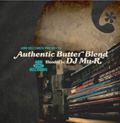 AUTHENTIC BUTTER BLEND:BLENDED BY DJ Mu-R