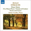 R.STRAUSS:PIANO MUSIC:5 PIANO PIECES OP.3/SONATA OP.5/MOODS & FANCIES OP.9:STEFAN VESELKA(p)[8557713]