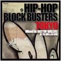 HIP-HOP BLOCK BUSTERS TOKYO mixed by BUSTIN'BALLERZ(DJ Yo-GIN & DJ GOH)