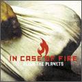 In Case Of Fire/アライン・ザ・プラネッツ [BVCP-40083]