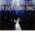 KOYANAGI THE LIVE IN JAPAN 2001-2002<限定盤>