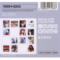 SINGLE HITS COLLECTION~BEST OF avex anime~SILVER