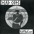 DEAD COPS/Kill The Cops[SS-919]