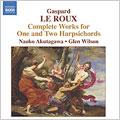 グレン・ウィルソン/Le Roux: Complete Works for 1 and 2 Harpsichords - Pieces in D Minor for 1 and 2 Harpsichords, Pieces in D Major for 1 Harpsichord, Pieces in A Minor for 1 and 2 Harpsichords, etc[8557884]