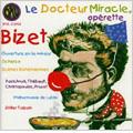ビゼー: オペレッタ「ミラクル博士」、ボヘミアの情景、管弦楽のための序曲 イ長調、管弦楽のためのスケル CD
