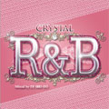 DJ SHO-DO/Crystal R&B mixed by DJ SHO-DO[PREGET-0004]