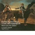 Recasens, Angel/ENTRE AVENTURAS Y ENCANTAMIENTOS -MUSICA PARA DON QUIJOTE:A.RECASENS(cond)/LA GRANDE CHAPELLE [LAU001]