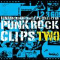 PUNK ROCK CLIPS vol.2〜RUN RUN RUN Records PV COLLECTION〜[R3RDV-044]