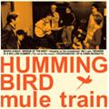 ミュール・トレイン/Humming bird [PCD-3974]