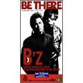 B'z/BE THERE/星降る夜に騒ごう[BMDR-11]