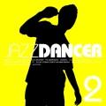 JAZZDANCER 2<タワーレコード限定>[NKIS-5001]