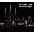 DR.ECHO-LOGIC/PIANO & DUB [GRGAJ-005]