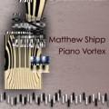 Matthew Shipp/ピアノ・ヴォルテックス[DUJ-006]