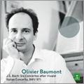 オリヴィエ・ボーモン/J.S.Bach: 6 Concertos After Vivaldi & Italian Concerto / Olivier Baumont [2564689665]
