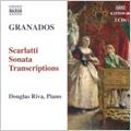 ダグラス・リーヴァ/Granados: Piano Music Vol.9 -Scarlatti Sonata Transcriptions: Sonatas No.1-No.26 (8/2-5/2005, 10/4/2006) / Douglas Riva(p)[8557939]