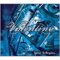 Valentine (Rock)/トゥデイ・イット・ビギンズ[SPIN-013]