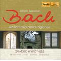 Quadro Hypothesis/J.S.Bach: La Fantasia Della Ragione / Quadro Hypothesis [PH08034]