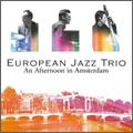 European Jazz Trio/アムステルダムの午後 [MYCJ-30555]