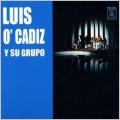 Luis O' Cadiz Y Su Grupo/Luis O' Cadiz Y Su Grupo [TMS2076]