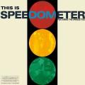 Speedometer/ディス・イズ・スピードメーター [PCD-15016]
