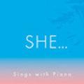 SHE…シングス・ウィズ・ピアノ