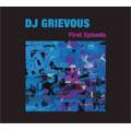 DJ Grievous/ファースト・エピソード[RRCRE-80115]