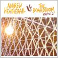 Andrew Weatherall/Andrew Weatherall Vs The Boardroom Vol.2[BRGC-018]