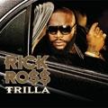 Rick Ross/Trilla (US)[B000953602]