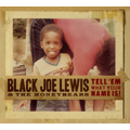 Black Joe Lewis &The Honeybears/テル・エム・ウァット・ユア・ネイム・イズ![PCD-20046]