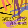 Faded Paper Figures/ダイナモ[RYECD-048]