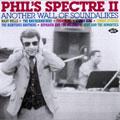 フィルズ・スペクトル2 -フィルスペクターの時代