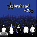 MFZB(Mother Fuckin' Zebrahead Bitch)